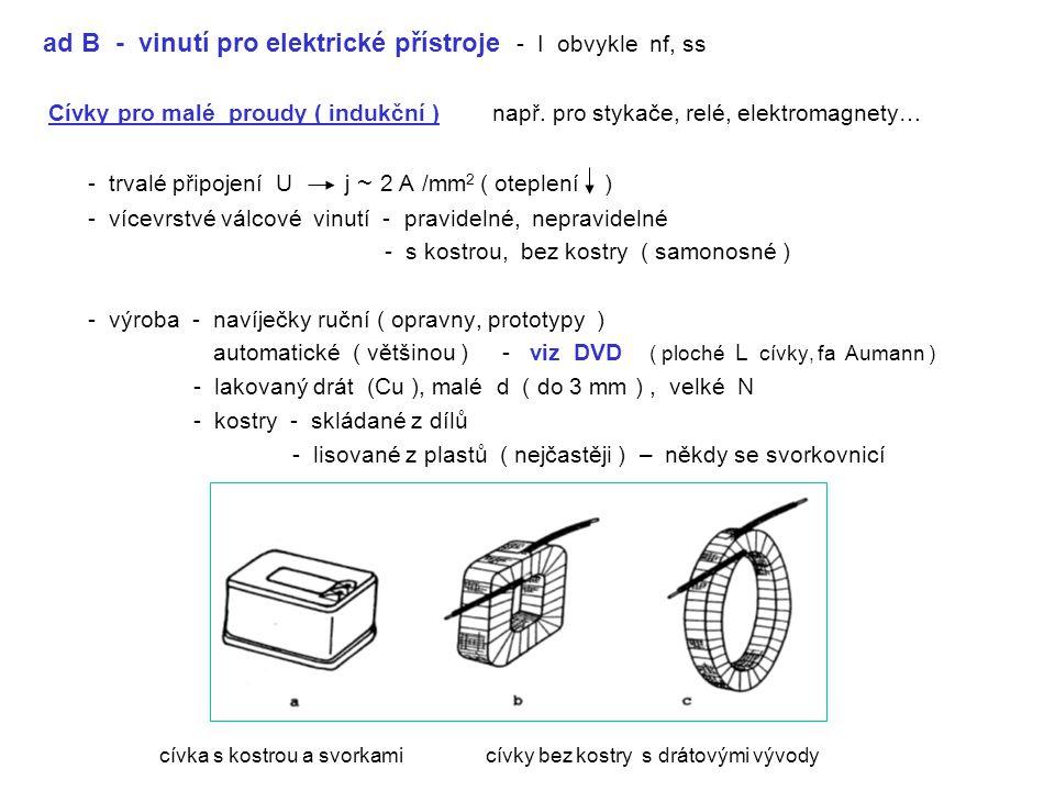 ad B - vinutí pro elektrické přístroje - I obvykle nf, ss