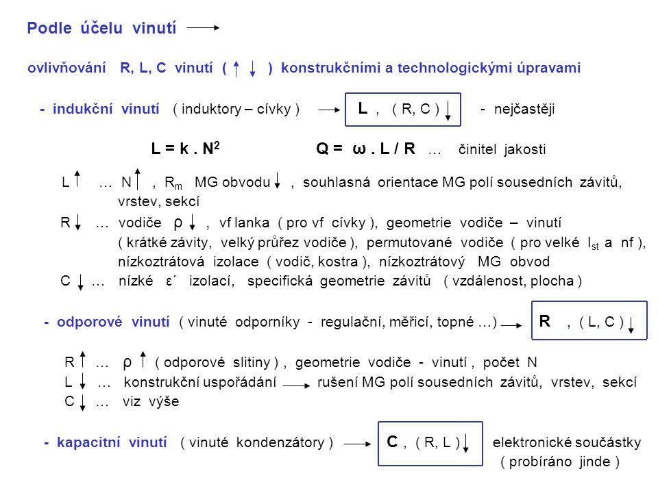 Podle účelu vinutí ovlivňování R, L, C vinutí ( ) konstrukčními a technologickými úpravami.
