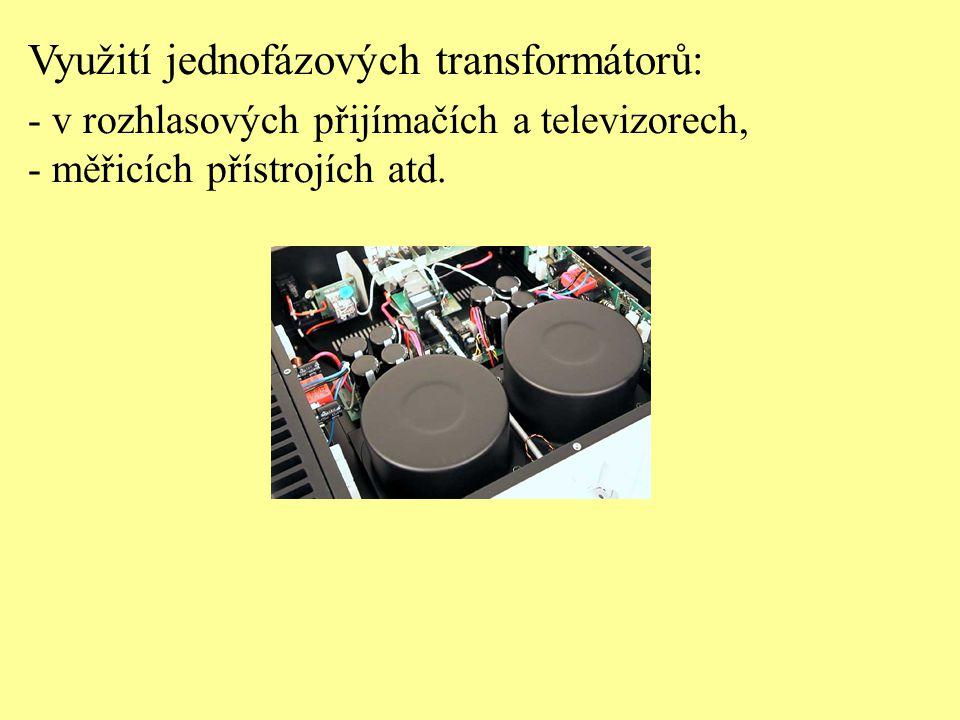 Využití jednofázových transformátorů: