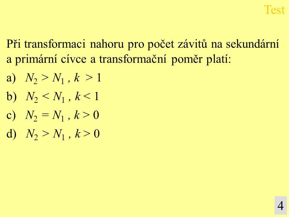 Test 4 Při transformaci nahoru pro počet závitů na sekundární