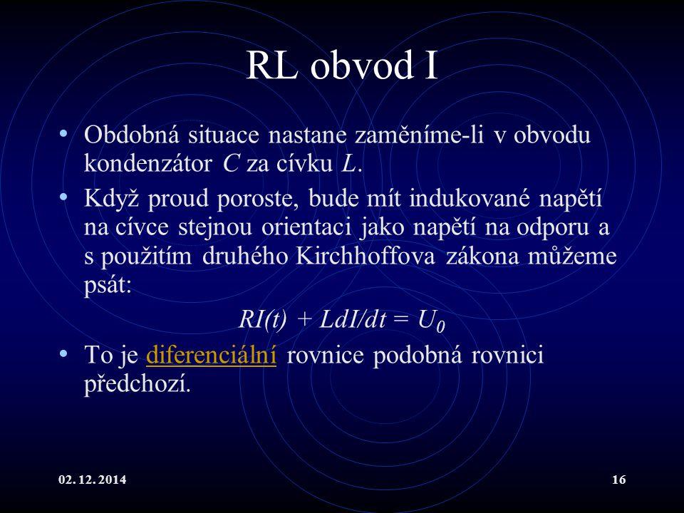 RL obvod I Obdobná situace nastane zaměníme-li v obvodu kondenzátor C za cívku L.