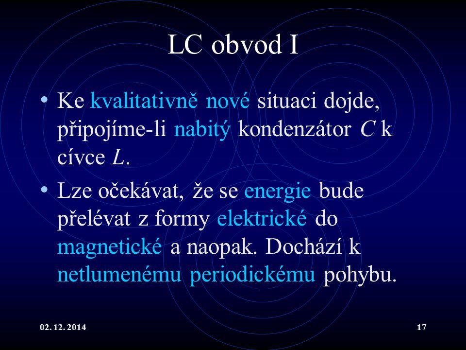 LC obvod I Ke kvalitativně nové situaci dojde, připojíme-li nabitý kondenzátor C k cívce L.