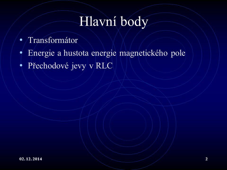 Hlavní body Transformátor Energie a hustota energie magnetického pole