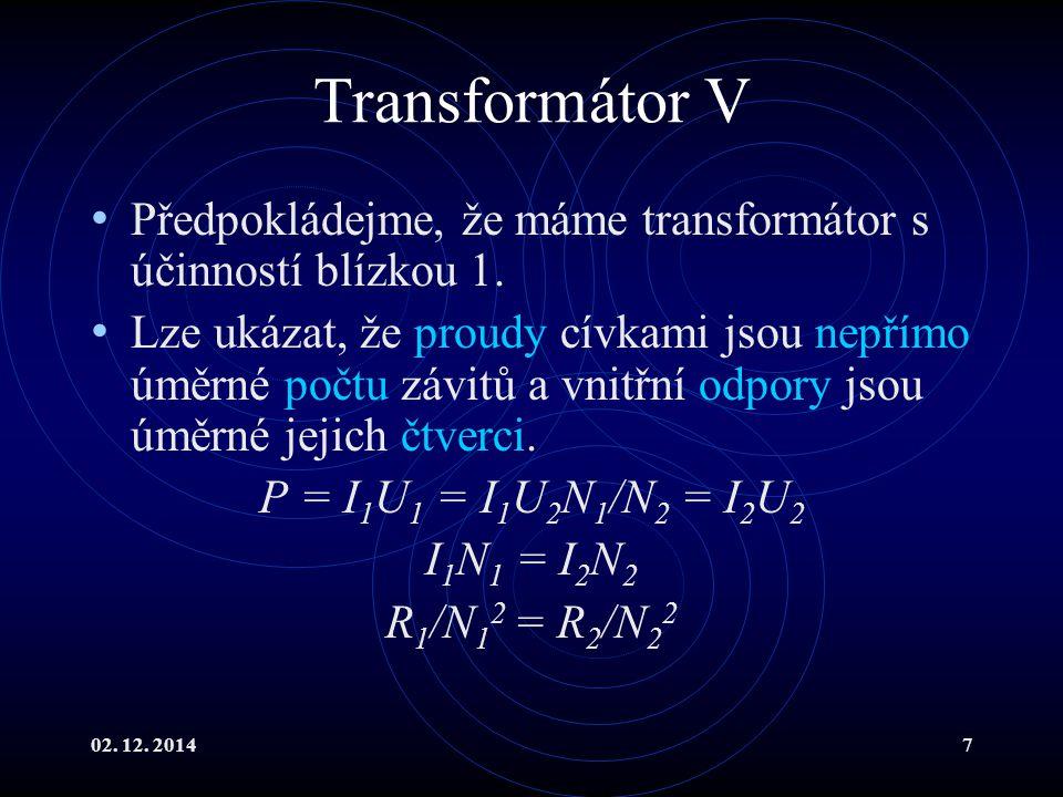 Transformátor V Předpokládejme, že máme transformátor s účinností blízkou 1.