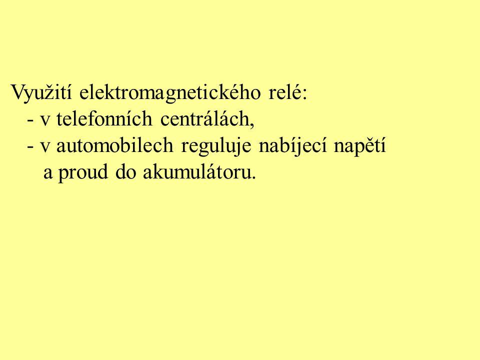Využití elektromagnetického relé: - v telefonních centrálách,