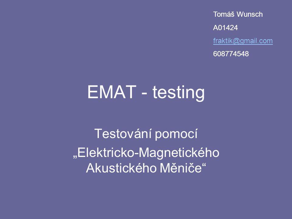 """Testování pomocí """"Elektricko-Magnetického Akustického Měniče"""