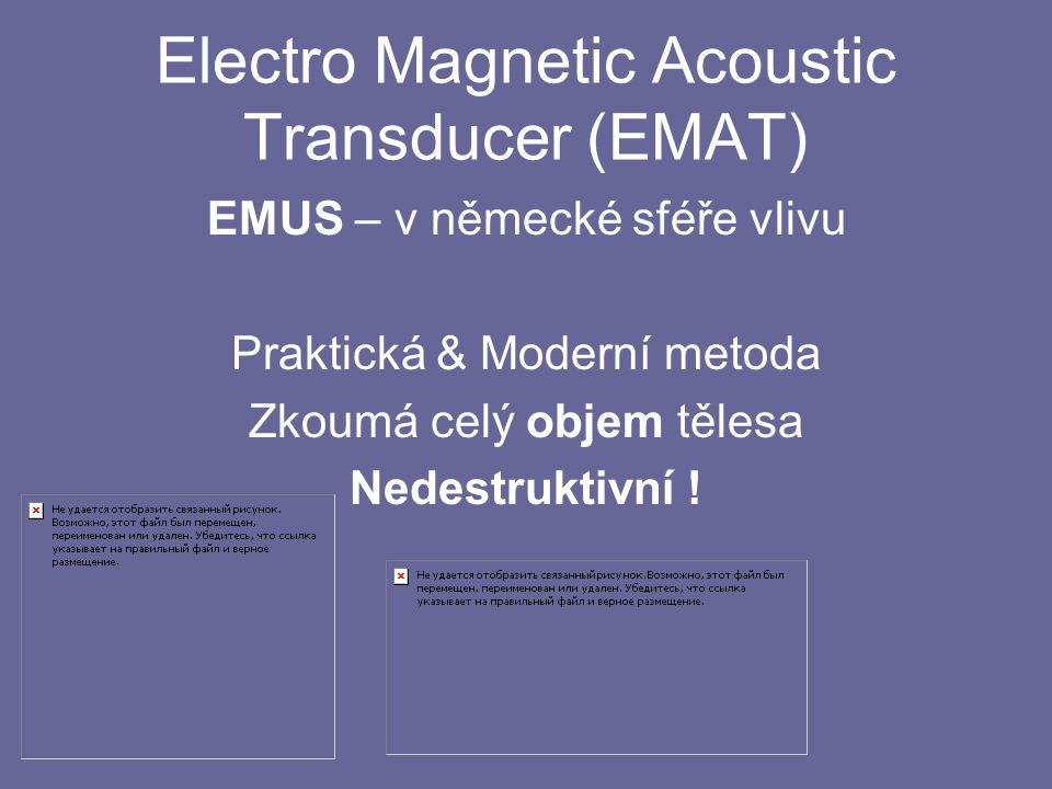 Electro Magnetic Acoustic Transducer (EMAT)