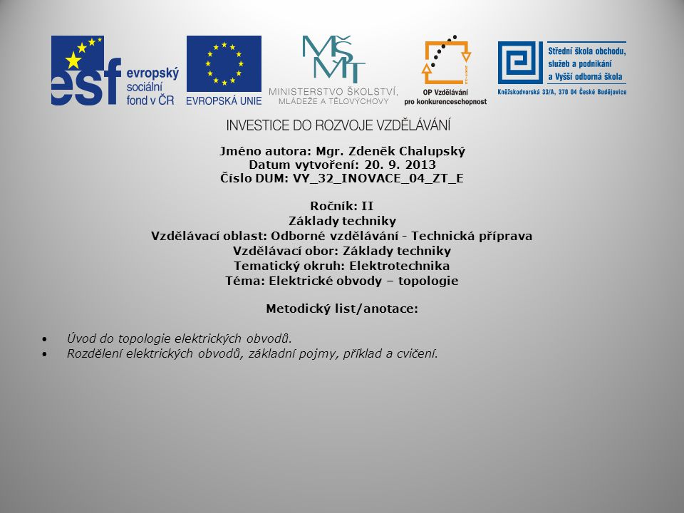 Jméno autora: Mgr. Zdeněk Chalupský Datum vytvoření: 20. 9. 2013