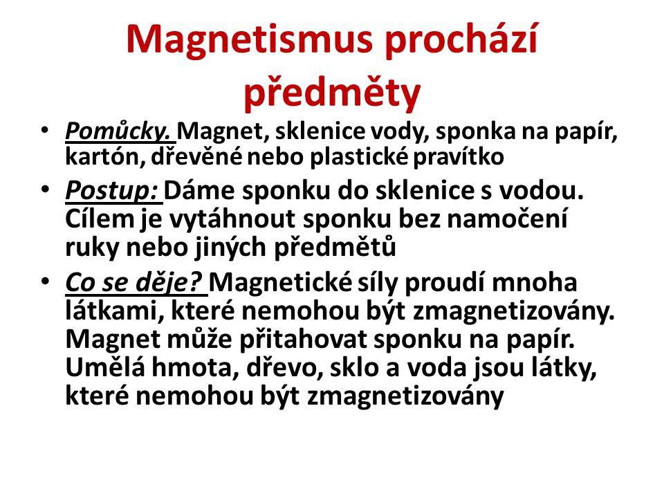 Magnetismus prochází předměty