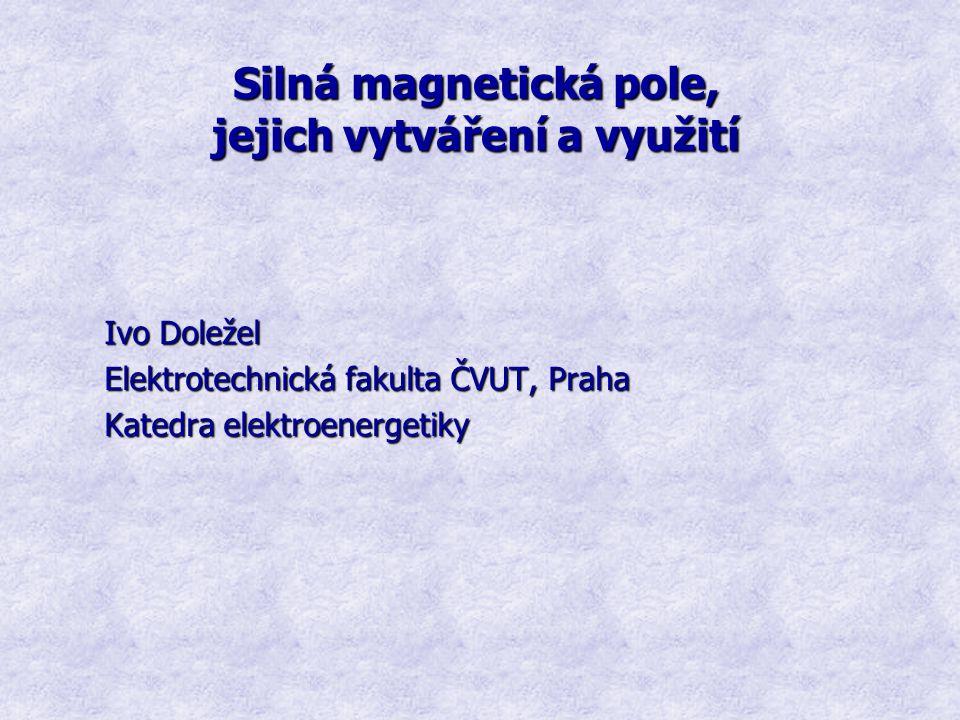 Silná magnetická pole, jejich vytváření a využití