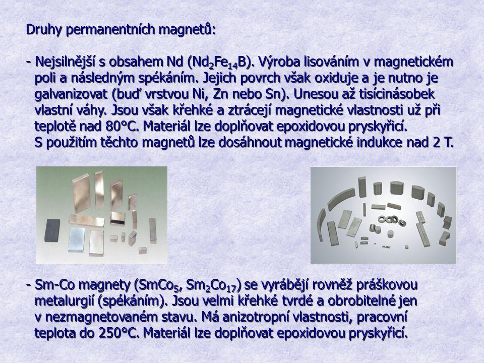 Druhy permanentních magnetů: