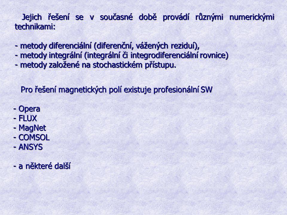 Jejich řešení se v současné době provádí různými numerickými technikami: