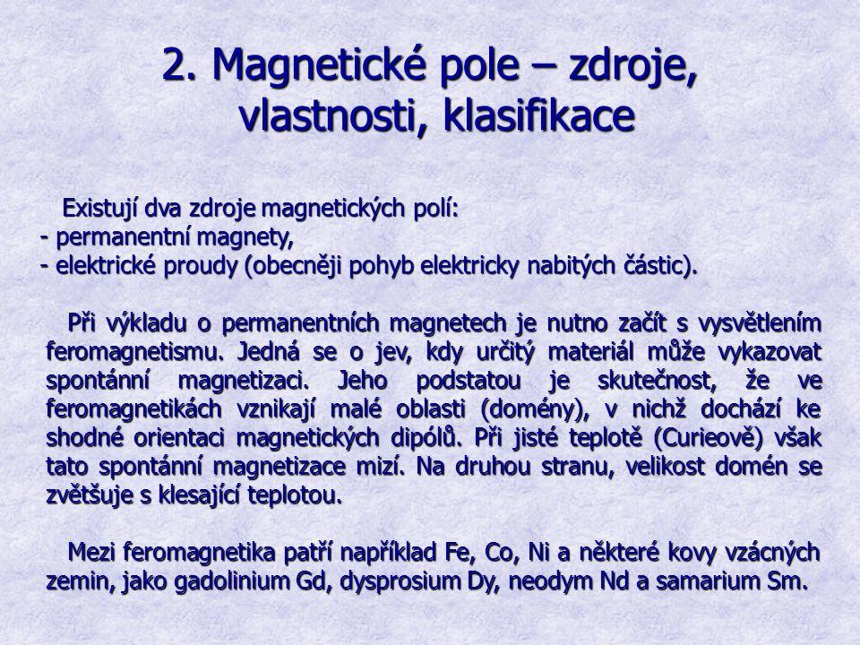 2. Magnetické pole – zdroje, vlastnosti, klasifikace