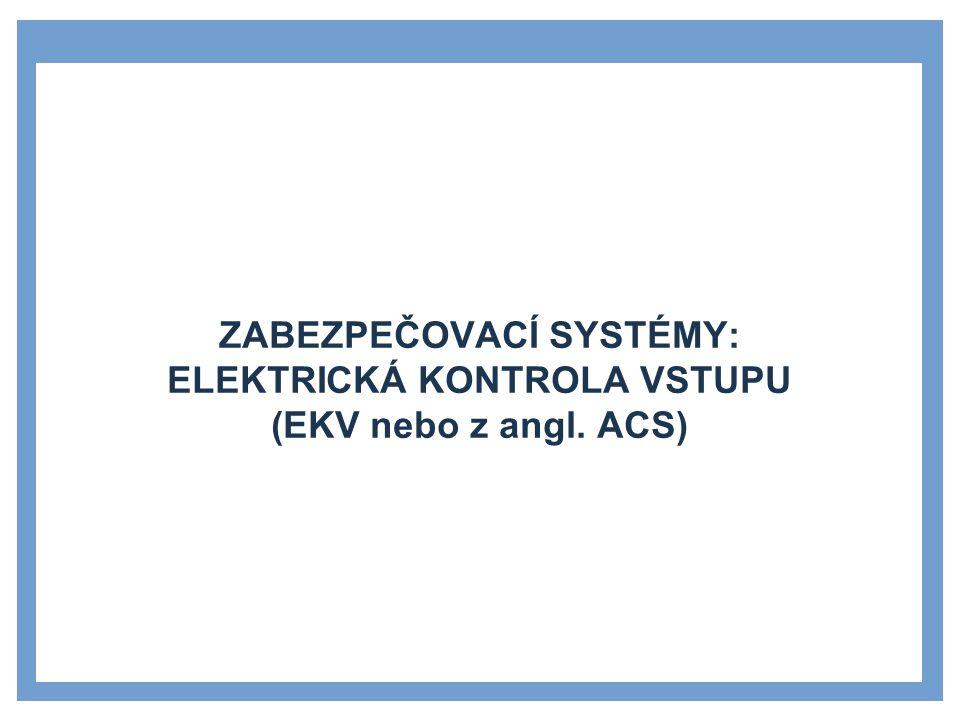 Zdroje ZABEZPEČOVACÍ SYSTÉMY: ELEKTRICKÁ KONTROLA VSTUPU (EKV nebo z angl.