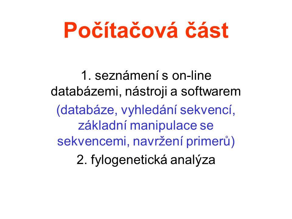 Počítačová část 1. seznámení s on-line databázemi, nástroji a softwarem.