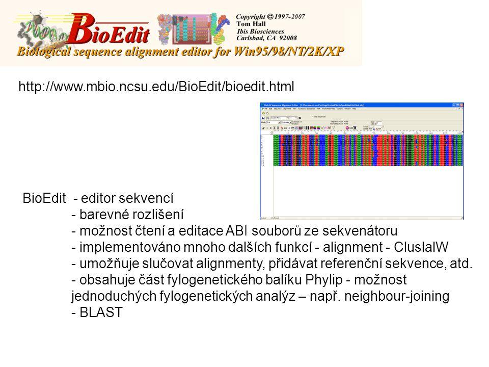 http://www.mbio.ncsu.edu/BioEdit/bioedit.html BioEdit - editor sekvencí. - barevné rozlišení. - možnost čtení a editace ABI souborů ze sekvenátoru.