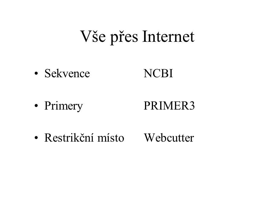 Vše přes Internet Sekvence NCBI Primery PRIMER3