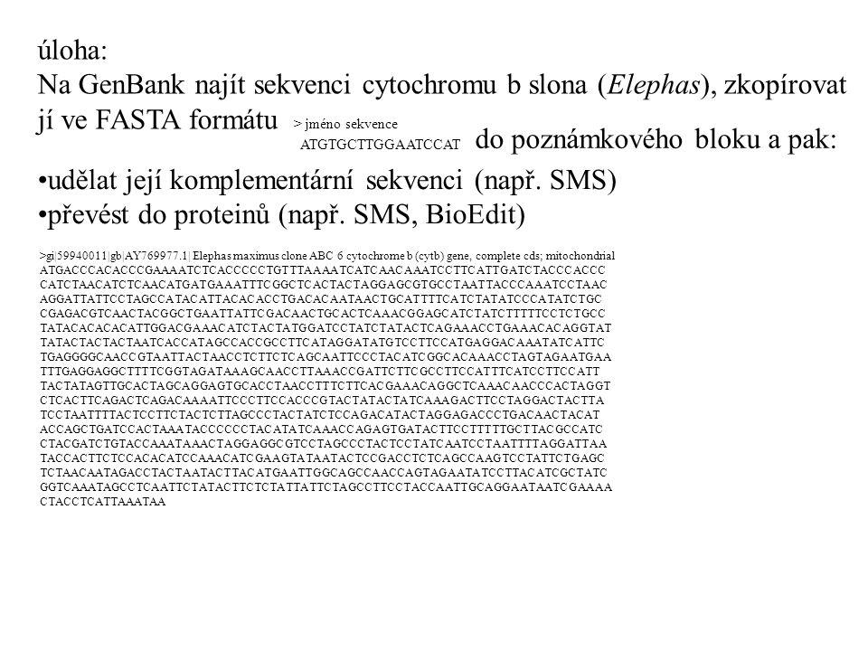 Na GenBank najít sekvenci cytochromu b slona (Elephas), zkopírovat