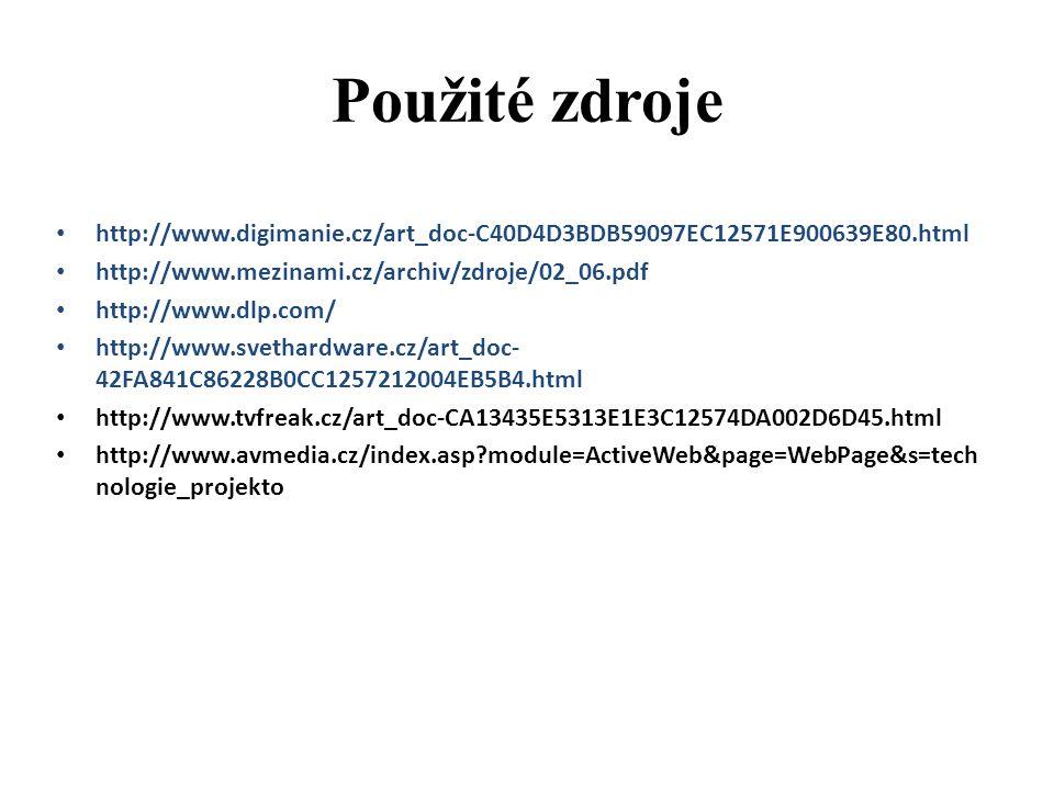 Použité zdroje http://www.digimanie.cz/art_doc-C40D4D3BDB59097EC12571E900639E80.html. http://www.mezinami.cz/archiv/zdroje/02_06.pdf.