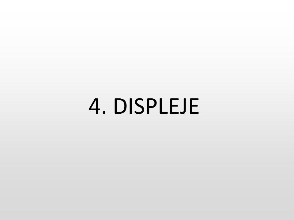 4. DISPLEJE