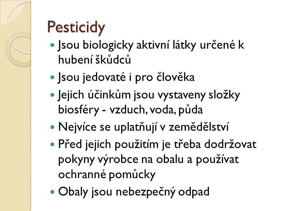 Pesticidy Jsou biologicky aktivní látky určené k hubení škůdců