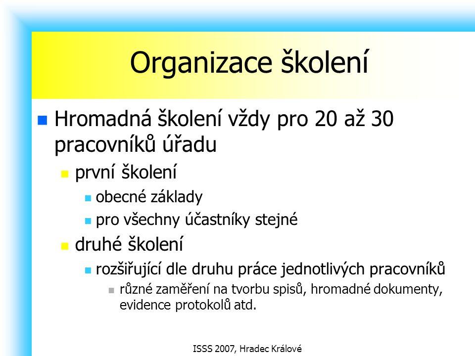 Organizace školení Hromadná školení vždy pro 20 až 30 pracovníků úřadu