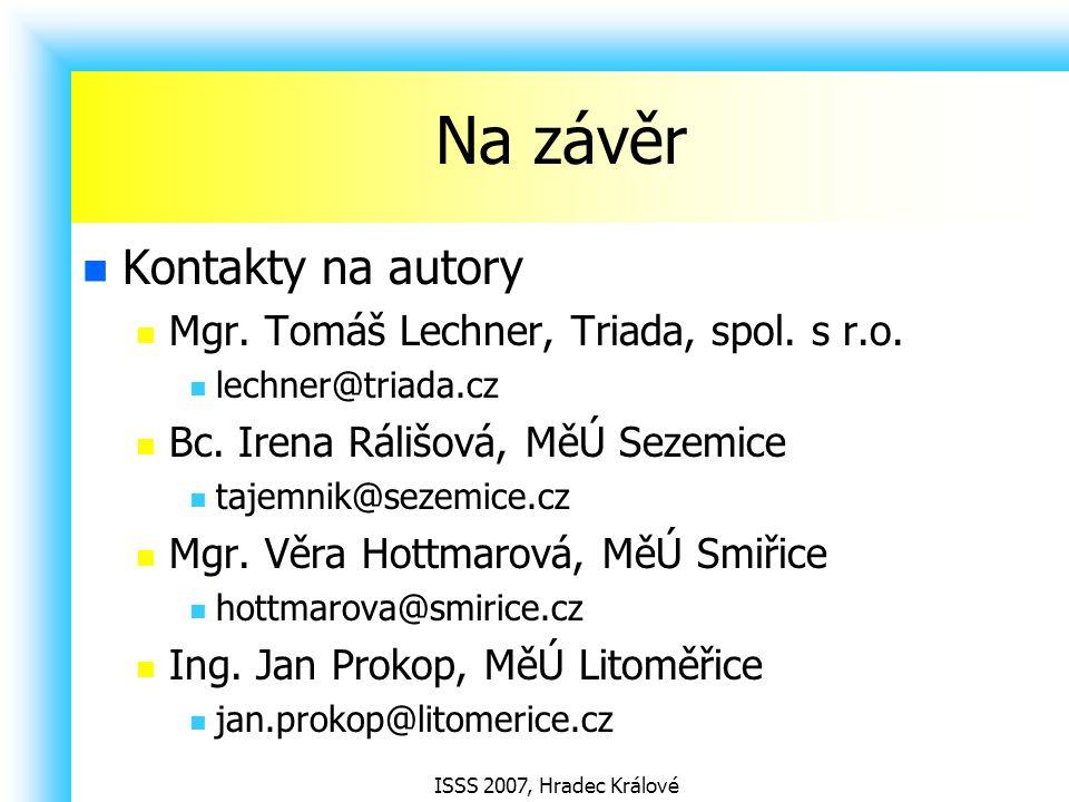 Na závěr Kontakty na autory Mgr. Tomáš Lechner, Triada, spol. s r.o.