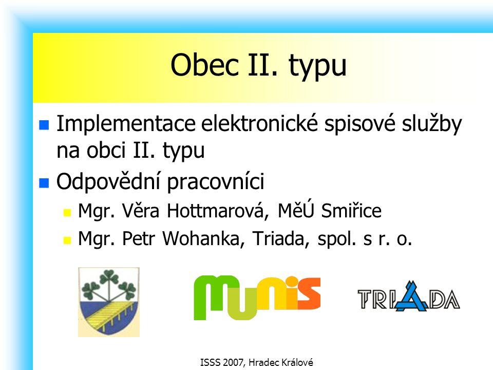 Obec II. typu Implementace elektronické spisové služby na obci II. typu. Odpovědní pracovníci. Mgr. Věra Hottmarová, MěÚ Smiřice.