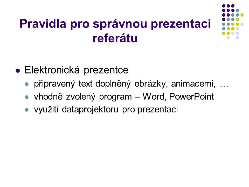 Pravidla pro správnou prezentaci referátu