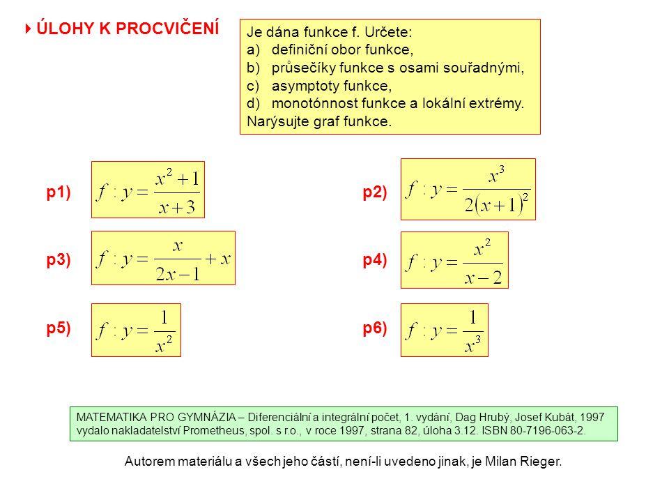 ÚLOHY K PROCVIČENÍ p1) p2) p3) p4) p5) p6) Je dána funkce f. Určete: