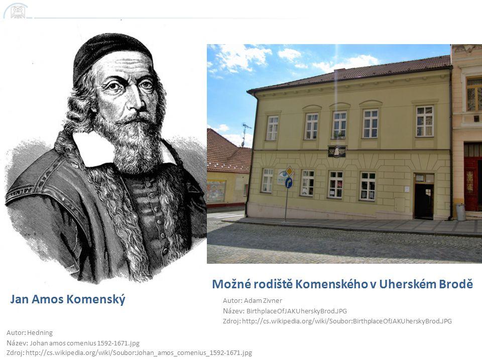 Možné rodiště Komenského v Uherském Brodě Jan Amos Komenský