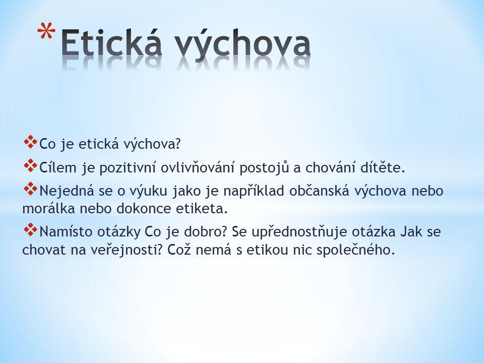 Etická výchova Co je etická výchova
