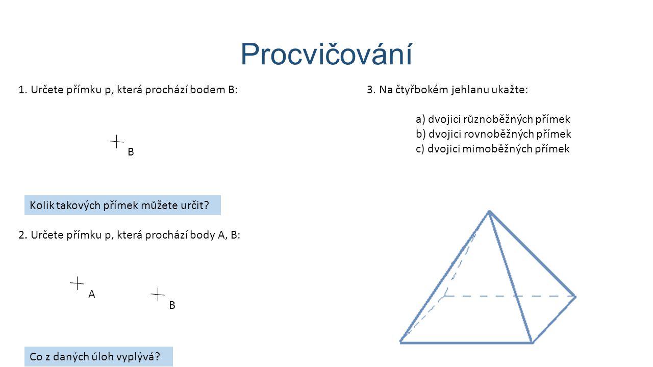 Procvičování 1. Určete přímku p, která prochází bodem B: