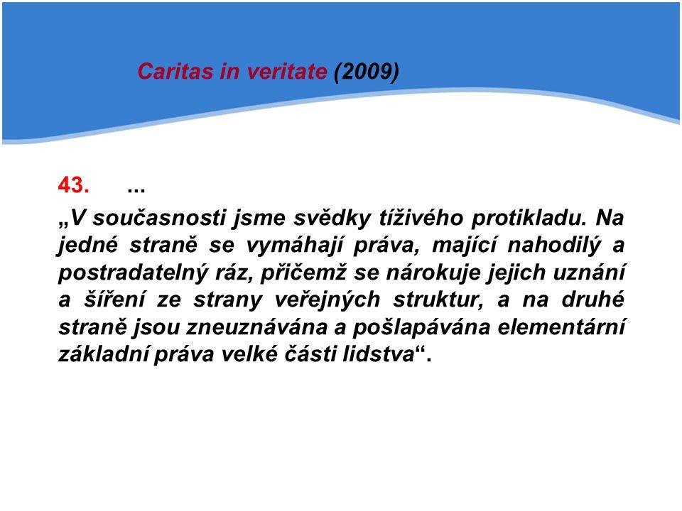 Caritas in veritate (2009) 43. ...