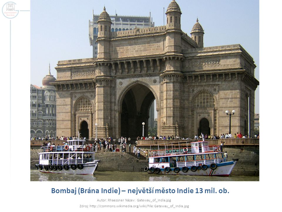 Bombaj (Brána Indie) – největší město Indie 13 mil. ob.