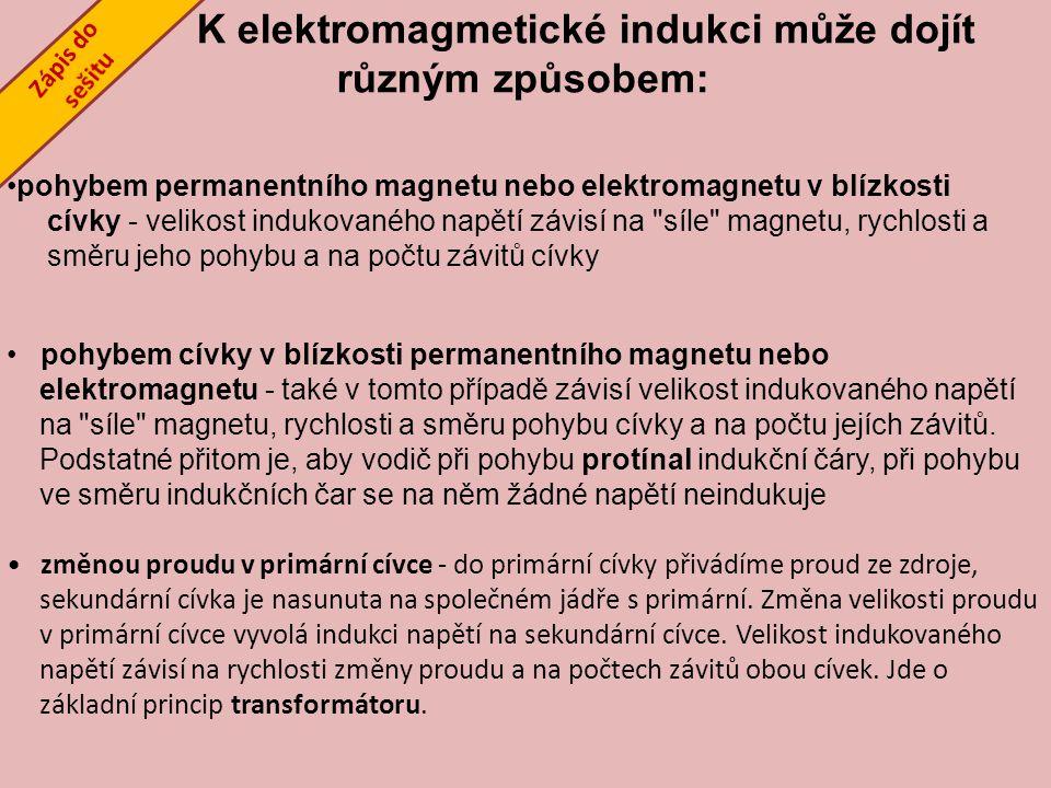 K elektromagmetické indukci může dojít různým způsobem: