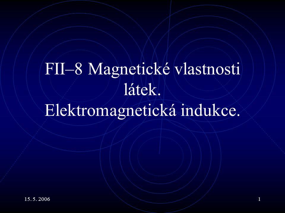 FII–8 Magnetické vlastnosti látek. Elektromagnetická indukce.
