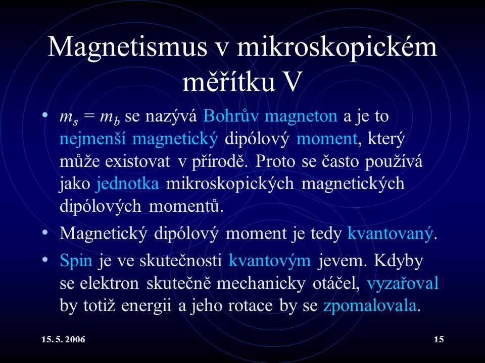 Magnetismus v mikroskopickém měřítku V