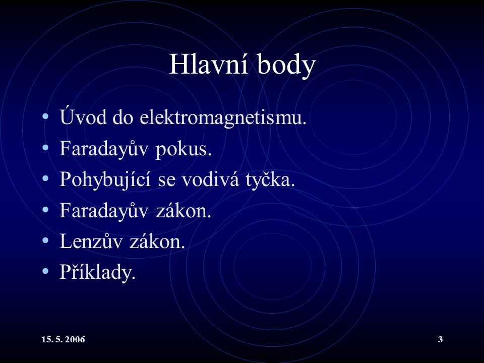 Hlavní body Úvod do elektromagnetismu. Faradayův pokus.