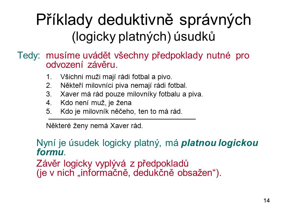 Příklady deduktivně správných (logicky platných) úsudků