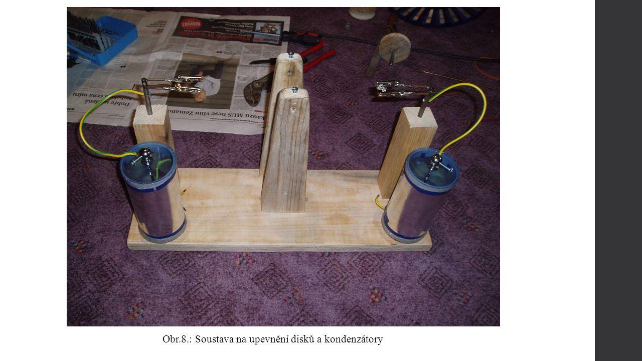 Obr.8.: Soustava na upevnění disků a kondenzátory