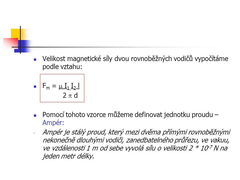 Velikost magnetické síly dvou rovnoběžných vodičů vypočítáme podle vztahu: