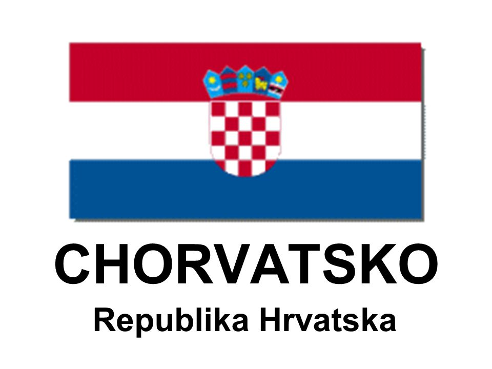 CHORVATSKO Republika Hrvatska