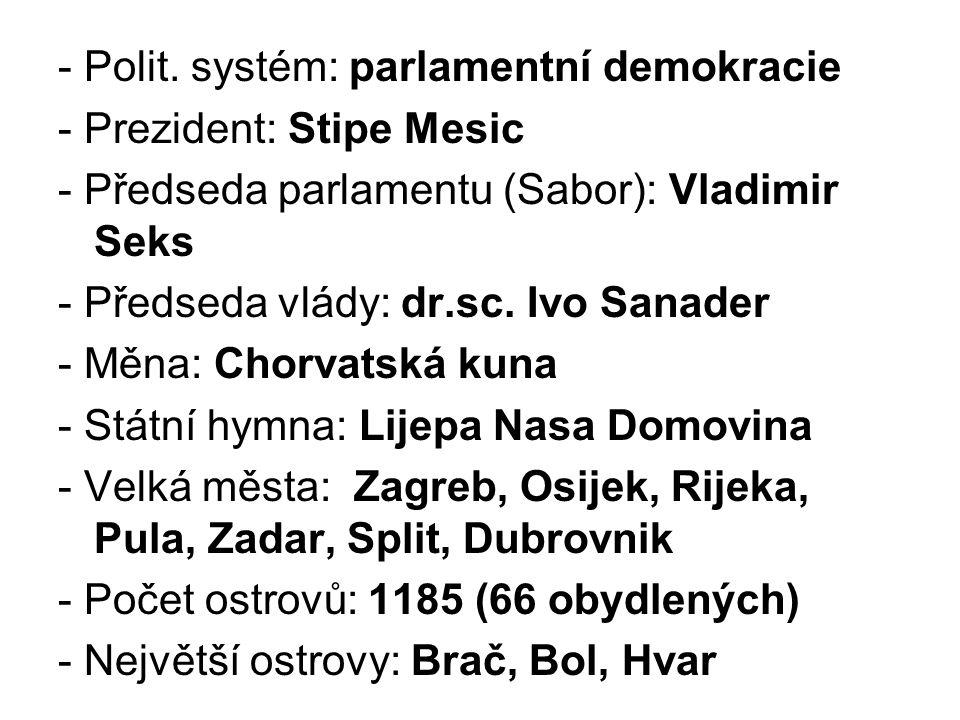 - Polit. systém: parlamentní demokracie