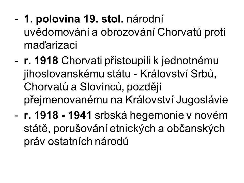 1. polovina 19. stol. národní uvědomování a obrozování Chorvatů proti maďarizaci