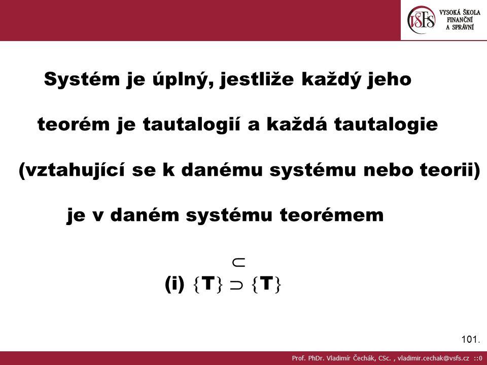 Systém je úplný, jestliže každý jeho