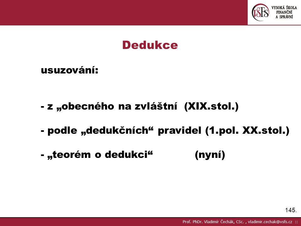 """Dedukce usuzování: - z """"obecného na zvláštní (XIX.stol.)"""