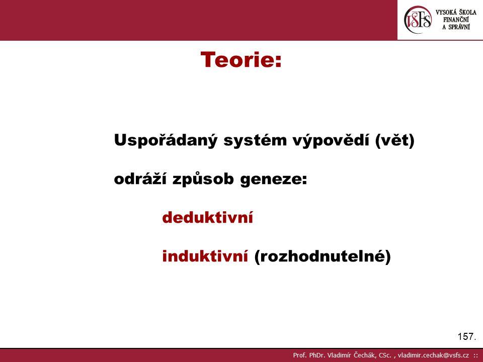 Teorie: Uspořádaný systém výpovědí (vět) odráží způsob geneze: