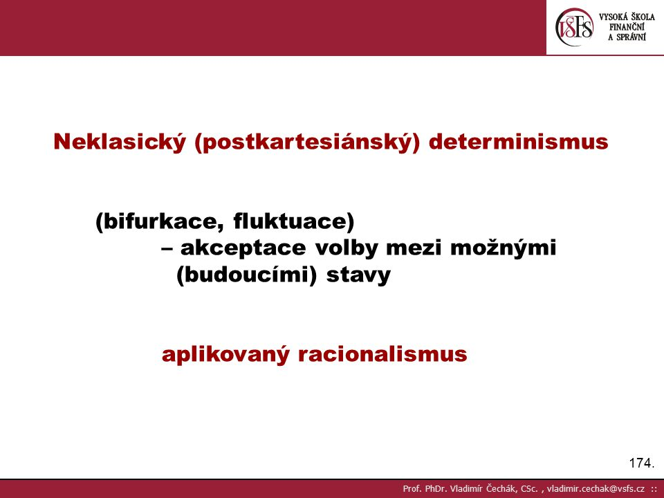 Neklasický (postkartesiánský) determinismus