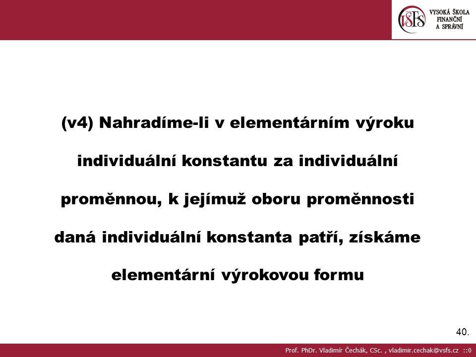 (v4) Nahradíme-li v elementárním výroku